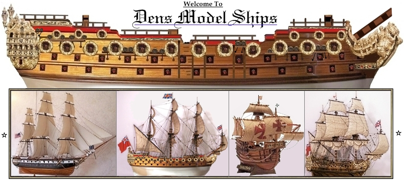 Welcome To Dens Model Ships Website